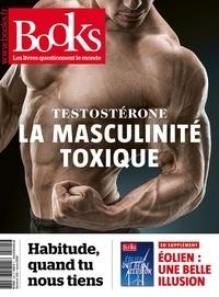 Alexandre Lévy et Isabelle Lauze - Books N° 105, mars 2020 : Testostérone et masculinité toxique - Avec supplément Eolien : une belle illusion.