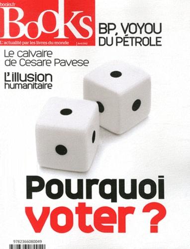 Olivier Postel-Vinay - Books N° 31, Avril 2012 : Pourquoi voter ?.