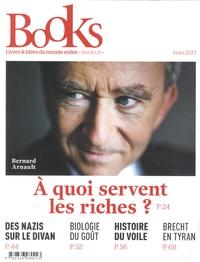 Olivier Postel-Vinay - Books N° 41, Mars 2013 : A quoi servent les riches ?.