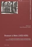 Anne-Elisabeth Spica - Bossuet à Metz (1652-1659) - Les années de formation et leurs prolongements.