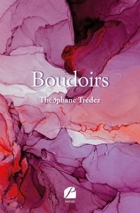 Théophane Trédez - Boudoirs.