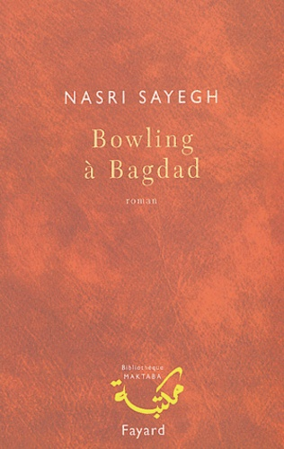 Nasri Sayegh - Bowling à Bagdad.