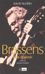 Louis Nucéra - Brassens - Délit d'amitié.