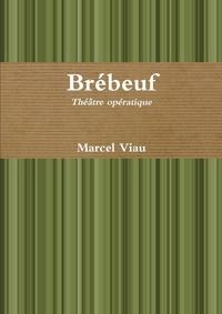 Marcel Viau - Brébeuf - Théâtre opératique.