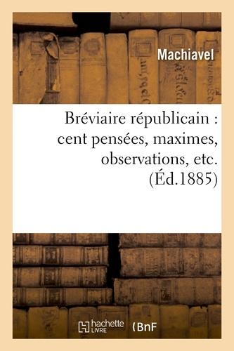 Bréviaire républicain : cent pensées, maximes, observations, etc