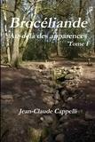 Jean-Claude Cappelli - Brocéliande Au-delà des apparences.