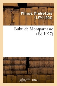 Charles-Louis Philippe - Bubu de Montparnasse.