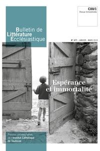 Jean-François Galinier-Pallerola - Bulletin de littérature ecclésiastique N° 477, janvier-mars : Espérance et immortalité.