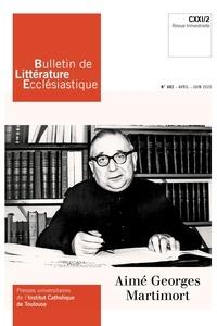 Etienne Richer - Bulletin de littérature ecclésiastique N° 482, avril-juin 2 : Aimé-Georges Martimort.