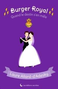 Laure Allard-d'Adesky - Burger royal II.