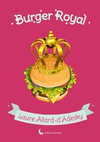 L Allard d'Adesky - Burger royal.