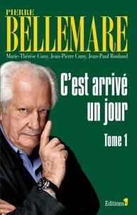 Pierre Bellemare - C'est arrivé un jour Tome 1 : .