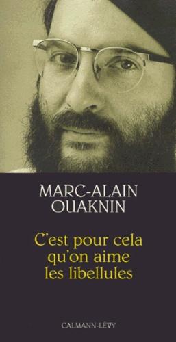 """Marc-Alain Ouaknin - """"C'est pour cela qu'on aime les libellules""""."""