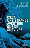 Olivier Le Gendre - C'est une étrange aventure que de survivre.