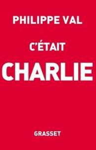 Philippe Val - C'était Charlie.