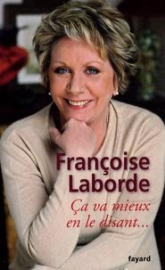 Françoise Laborde - Ca va mieux en le disant....