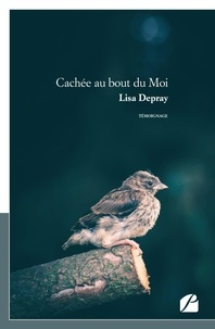 Lisa Depray - Cachée au bout du Moi.