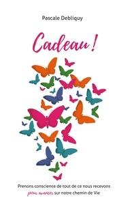 Pascale Debliquy - Cadeau !.