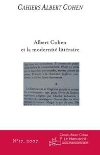 Philippe Zard - Cahiers Albert Cohen N° 17/2007 : Albert Cohen et la modernité littéraire.