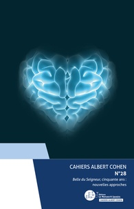Philippe Zard et Alain Schaffner - Cahiers Albert Cohen N° 28 : Belle du Seigneur, cinquante ans : nouvelles approches.