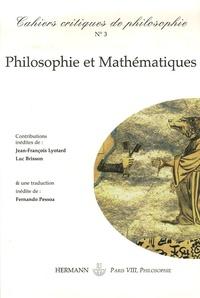 Luc Brisson et Olivia Chevalier - Cahiers critiques de philosophie N° 3, automne 2006 : Philosophie et Mathématiques.