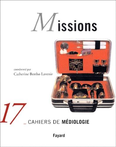 Catherine Bertho Lavenir - Cahiers de médiologie N° 17/2004 : Missions.
