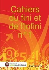 Daniel Ziv - Cahiers Du Fini Et de L'Infini N 1.