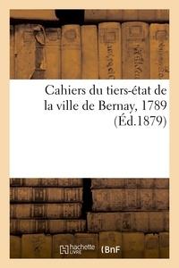 Ernest Veuclin - Cahiers du tiers-état de la ville de Bernay, 1789.