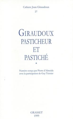 CAHIERS JEAN GIRAUDOUX NUMERO 27 1999 : GIRAUDOUX PASTICHEUR ET PASTICHE