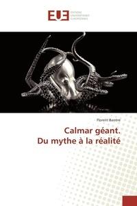 Florent Barrère - Calmar géant. Du mythe à la réalité.