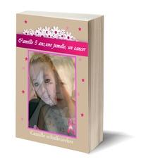 Camille Schuffenecker - Camille, 3 ans, une jumelle, un cancer.