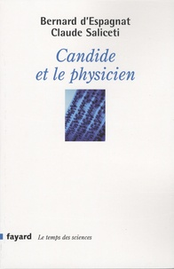 Claude Saliceti et Bernard d' Espagnat - Candide et le physicien.