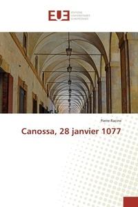Pierre Racine - Canossa, 28 janvier 1077.