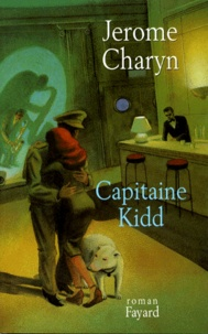 Jerome Charyn - Capitaine Kidd.