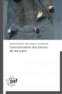 Mouhcine Benaicha et Olivier Jalbaud - Caractérisation des bétons - BAP, BHP et BFUP.
