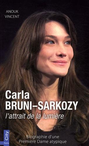 Anouk Vincent - Carla Bruni-Sarkozy, l'attrait de la lumière.