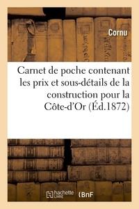 Cornu - Carnet de poche contenant les prix et sous-détails de la construction en général.