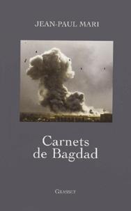 Jean-Paul Mari - Carnets de Bagdad.