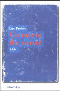 Luc Perino - Carnets de santé.