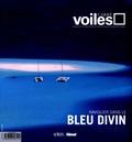 Dominique Charnay et Eric Vibart - Carré Voiles N° 3 : Naviguer dans le bleu divin.