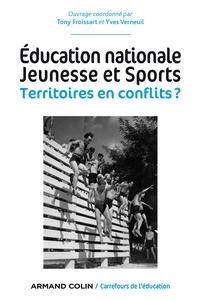 Tony Froissart et Yves Verneuil - Carrefours de l'éducation Hors-série N°3, mars : Education nationale, jeunesse et sports - Territoires en conflits.