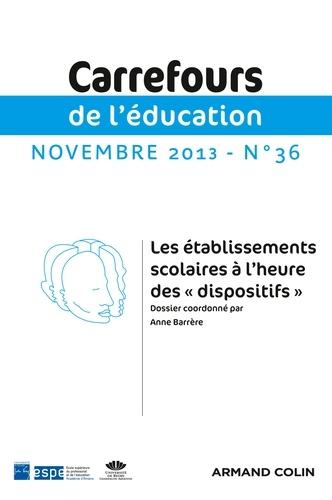"""Anne Barrère - Carrefours de l'éducation N° 36, novembre 2013 : Les établissements scolaires à l'heure des """"dispositifs""""."""