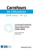 Lydie Heurdier - Carrefours de l'éducation N° 47, juin 2019 : Le Conseil national des programmes (1990-2005).