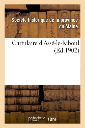 Société historique de la provi - Cartulaire d'Assé-le-Riboul.