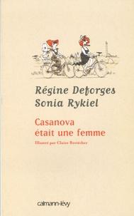 Régine Deforges et Sonia Rykiel - Casanova était une femme.