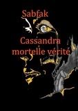 Sabfak - Cassandra, mortelle vérité.