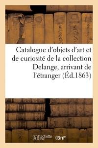 Roussel - Catalogue d'objets d'art et de curiosité de la collection Delange, arrivant de l'étranger.