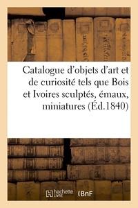 Roussel - Catalogue d'objets d'art et de curiosité tels que Bois et Ivoires sculptés émaux, miniatures.