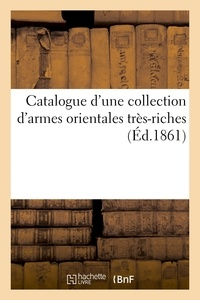 Roussel - Catalogue d'une collection d'armes orientales très-riches.