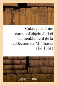 Roussel - Catalogue d'une réunion d'objets d'art et d'ameublement de la collection de M. Strauss.